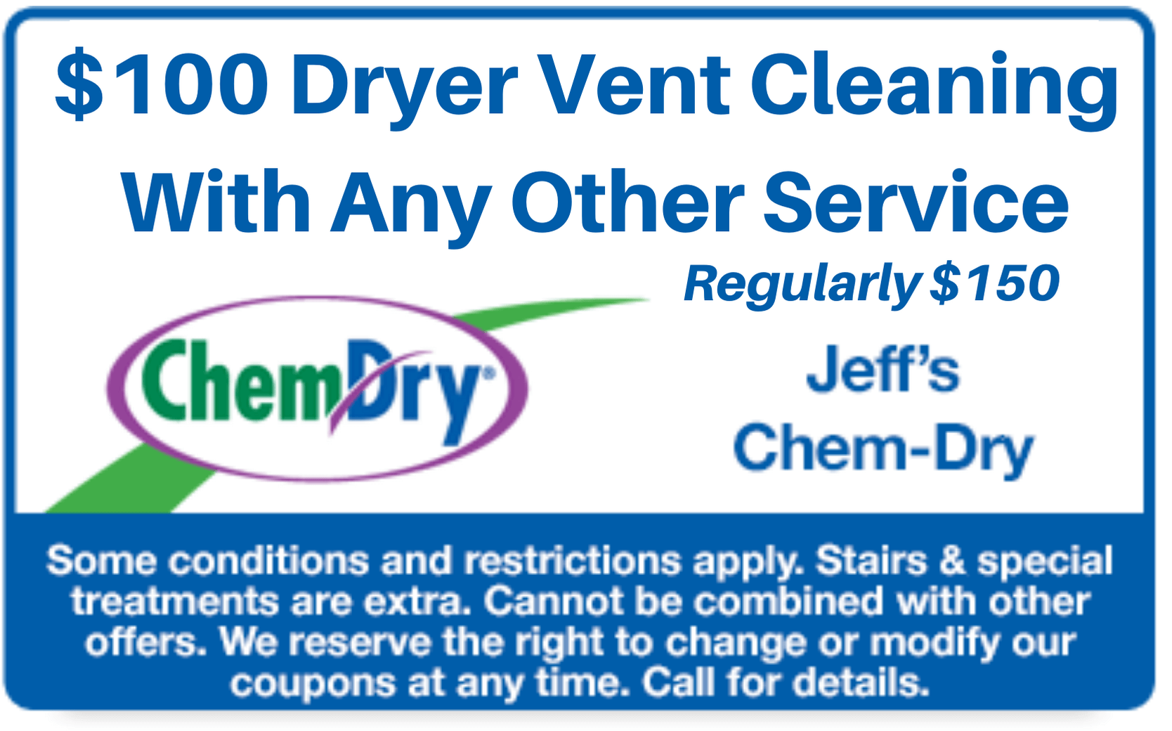 $100 Dryer Vent Cleaning with any other service coupon
